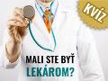 Medicínsky KVÍZ: Ak odpoviete