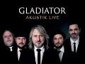 Gladiator - Akustik Live,