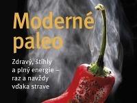Moderné Paleo - začnite konečne žiť zdravo!