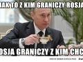 Akože s kým hraničí Rusko? Rusko hraničí s kým chce!