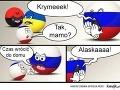 Rusko: Kryyyyym! Krym: Áno mami? Rusko: Čas vrátiť sa domov. Rusko: Aljaškááá!
