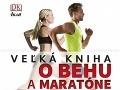Vychádza Veľká kniha o behu a maratóne