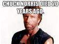 Chuck Norris zomrel pred 20 rokmi. Smrť iba nenazbierala odvahu mu to povedať.