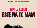 Marek Maďarič zložil text k novej piesni Mateja Koreňa