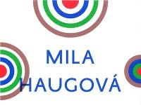 Mila Haugová (1942) je jednou z najznámejších súčasných slovenských poetiek.